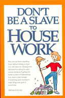 Don t be a Slave to Housework