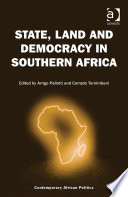 State, Land and Democracy in Southern Africa Explore In Detail The Relationship Between