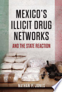 Mexico s Illicit Drug Networks and the State Reaction
