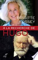 À la recherche de Victor Hugo