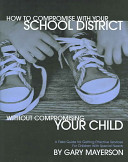 How to Compromise with Your School District Without Compromising Your Child