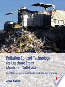 Pollution Control Technology for Leachate from Municipal Solid Waste: Landfills, incineration Plants, and Transfer Stations