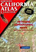 Northern California Atlas and Gazetteer