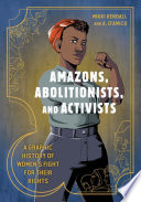Amazons  Abolitionists  and Activists Book PDF