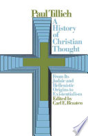 A History of Christian Thought  from Its Judaic and Hellenistic Origins to Existentialism