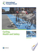 ITF Research Reports Cycling, Health and Safety