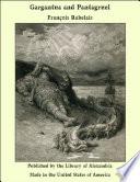 Gargantua and Pantagruel: Five Books of the Lives, Heroic Deeds and Sayings of Gargantua and his Son Pantagruel