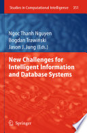 New Challenges For Intelligent Information And Database Systems : based on selected submissions to the...
