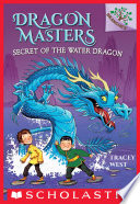 Secret of the Water Dragon  A Branches Book  Dragon Masters  3