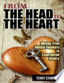 From the Head to the Heart  Moving from Biblical Concepts to Experiential Reality