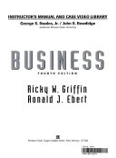 Instructor s manual case video library  to accompany   Business  essentials    Ricky W  Griffin   Ronald J  Ebert   4  ed