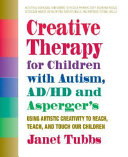 Creative Therapy For Children With Autism, ADD, And Asperger's : mean the child isn't itelligent, curious, or creative....