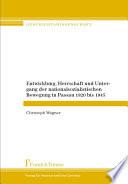 Entwicklung, Herrschaft und Untergang der nationalsozialistischen Bewegung in Passau 1920 bis 1945