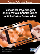 Educational  Psychological  and Behavioral Considerations in Niche Online Communities