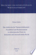 Das elektronische Transportdokument - Frachtbrief und Konnossement in elektronischer Form im deutschen und internationalen Recht