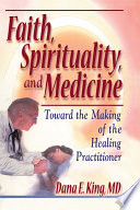 Faith, Spirituality, and Medicine