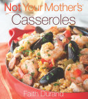 Not Your Mother s Casseroles