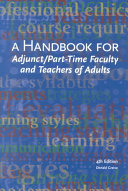 Handbook for Adjunct and Part time Faculty and Teachers of Adults