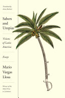 Sabers and Utopias Conception Of Latin America Past Present And
