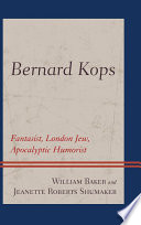Bernard Kops : fantasist, London Jew, apocalyptic humorist