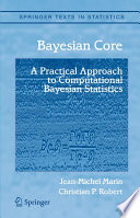 Bayesian Core  A Practical Approach to Computational Bayesian Statistics