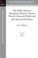 The Public Library of Renaissance Florence  Niccolo Niccoli  Cosimo De  Medici and the Library of San Marco