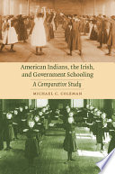 American Indians  the Irish  and Government Schooling