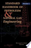 Standard Handbook of Petroleum and Natural Gas Engineering:
