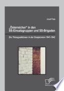 """""""Österreicher"""" in den SS-Einsatzgruppen und SS-Brigaden: Die Tötungsaktionen in der Sowjetunion 1941-1942"""