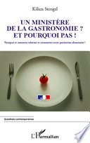 Un minist  re de la Gastronomie et pourquoi pas