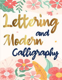 Lettering And Modern Calligraphy A Beginner S Guide To Learn Hand Lettering And Brush Lettering