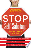 Stop Self Sabotage  Get Out of Your Own Way to Earn More Money  Improve Your Relationships  and Find the Success You Deserve