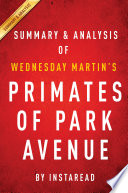 Primates of Park Avenue by Wednesday Martin | Summary & Analysis