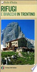 Rifugi e bivacchi in Trentino