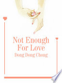 Not Enough For Love