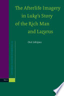 The Afterlife Imagery in Luke's Story of the Rich Man and Lazarus The Story Of The Rich Man And