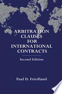 Arbitration Clauses for International Contracts   2nd Edition