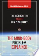 The Mind body Problem Explained