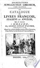 Enumerationis supellectilis Librorum pars secunda ou catalogue de livres Francois  Italienis et Anglois qui se trouvent