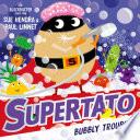 Supertato  Bubbly Troubly Book PDF