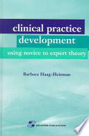Clinical Practice Development Using Novice to Expert Theory