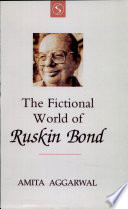 The Fictional World of Ruskin Bond