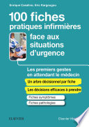 100 fiches pratiques infirmières face aux situations d'urgence