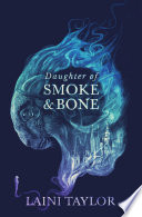 Daughter Of Smoke And Bone : genre but located at a magical crossroads where...
