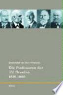 175 Jahre TU Dresden: Die Professoren der TU Dresden, 1828-2003