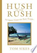 Hush in the Rush