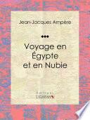 Voyage en Égypte et en Nubie Toucher A L Egypte Marseille Est
