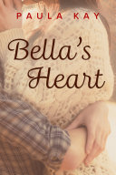 Bella   s Heart  A Map for Bella  Book 3