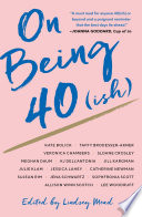 On Being 40 ish