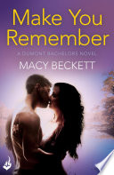 Make You Remember  Dumont Bachelors 2  A sexy romantic comedy of second chances